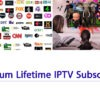 Premium Lifetime channels iptv Subscription